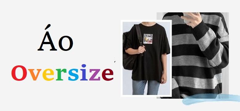 Áo oversize là gì?